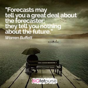 Forecasts may tell you a lot about the forecaster, they tell you nothing about the future.