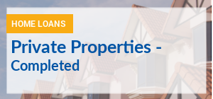 Compare Home Loans for Private Properties that are completed