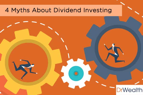 4 Myths About Dividend Investing in the Stock Market
