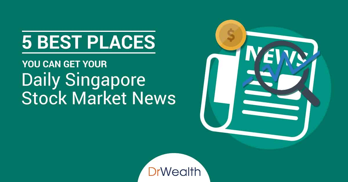 5 Best Places You Can Get Your Daily Singapore Stock Market News