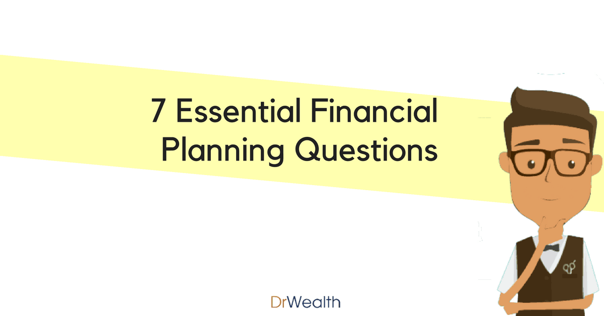 7 Essential Financial Planning Questions