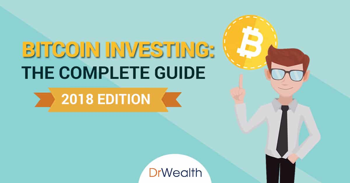 Bitcoin Investing: The Complete Guide [2018 Edition]