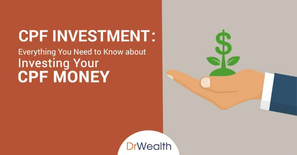 Cpf Investment Everything You Need To Know About Investing Your Money