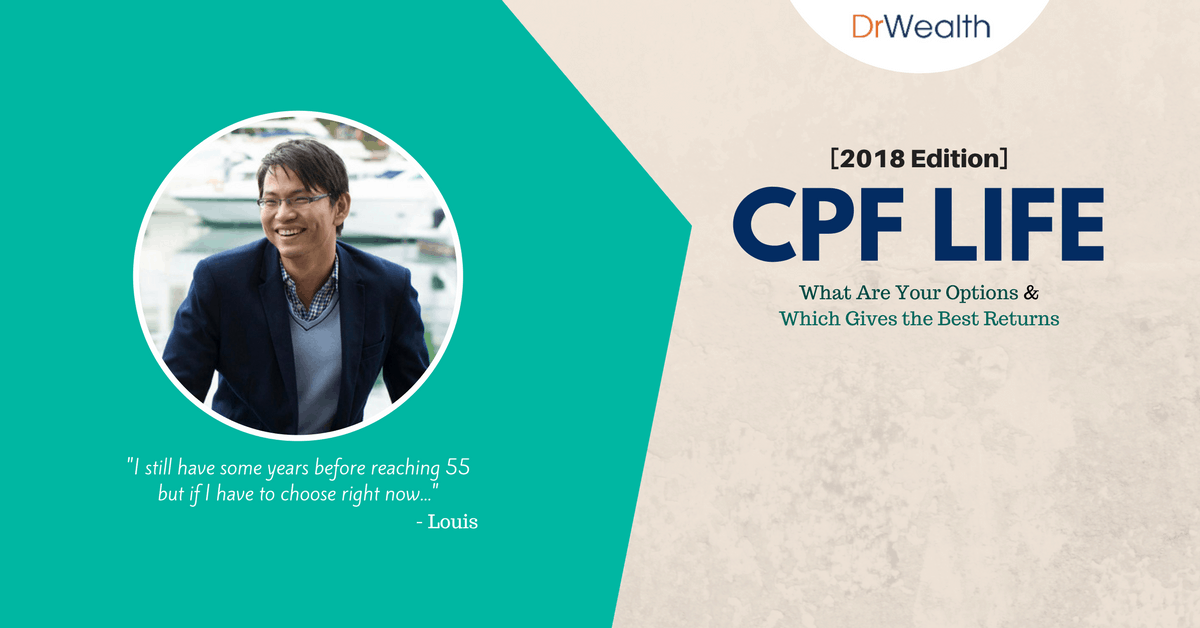 [2018 Edition] CPF LIFE: How To Get The Most Payout