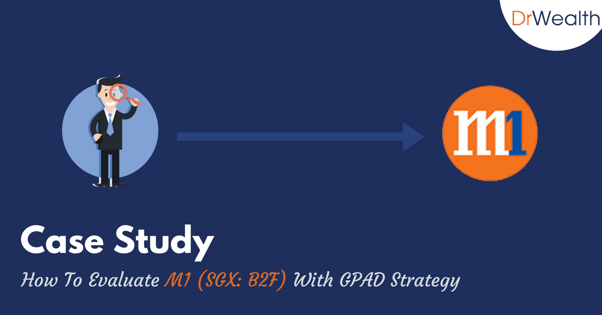 How To Quickly Evaluate M1 (SGX: B2F) With GPAD Strategy (3 Simple Steps!)