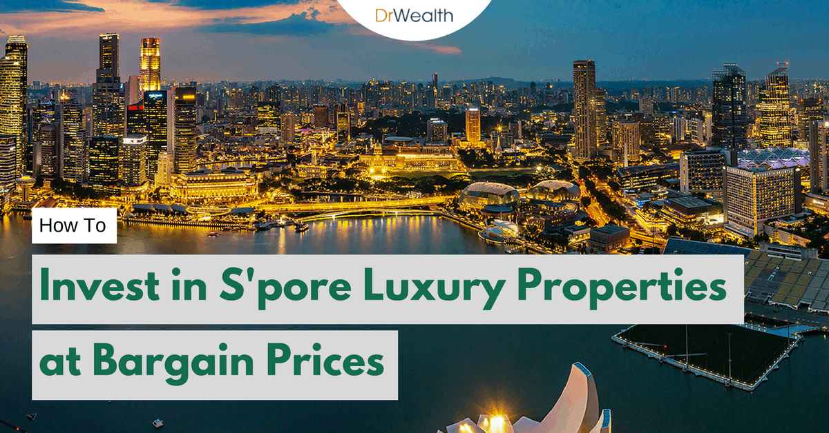 Investing in Singapore Luxury Properties at Bargain Prices