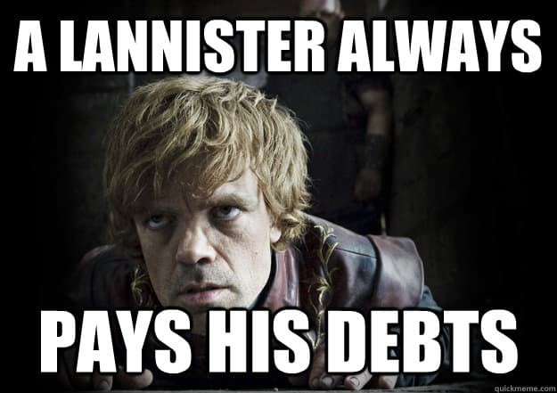 Lannister always pays his debts meme