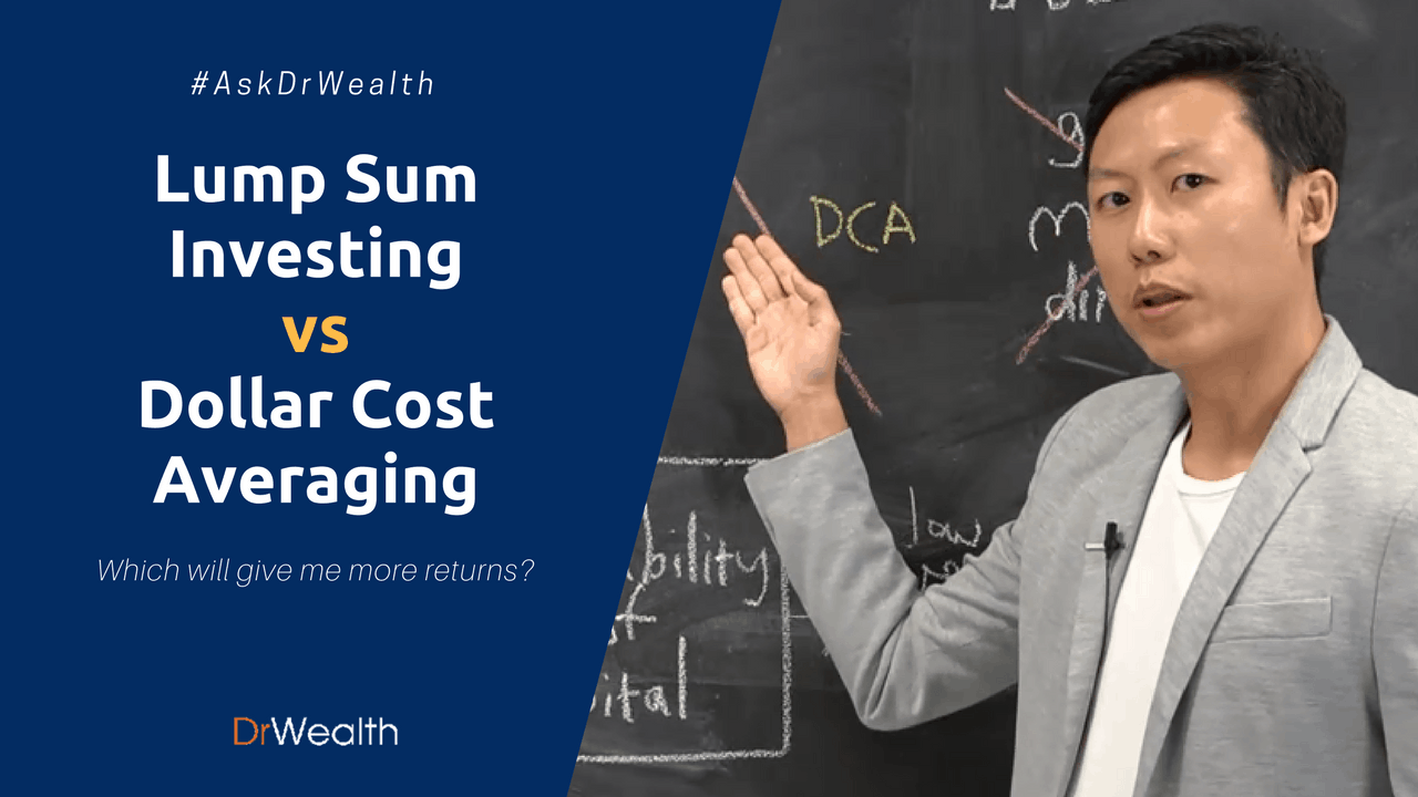 #AskDrWealth - Lump Sum Investing vs Dollar Cost Averaging