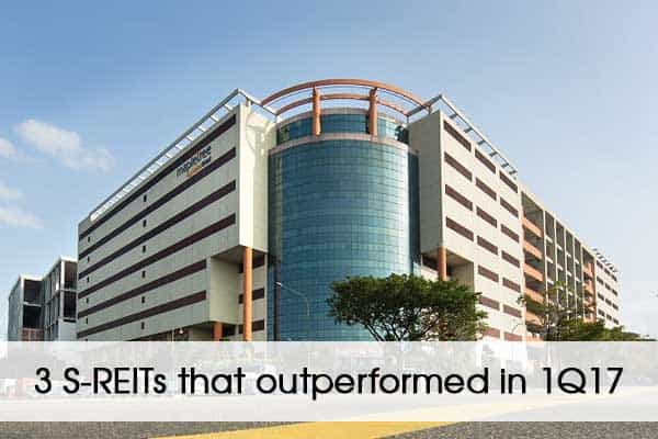 3 S-REITs that outperformed in 1Q17