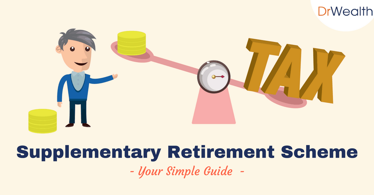 Your Simple Guide To Supplementary Retirement Scheme (Tax Savings!)