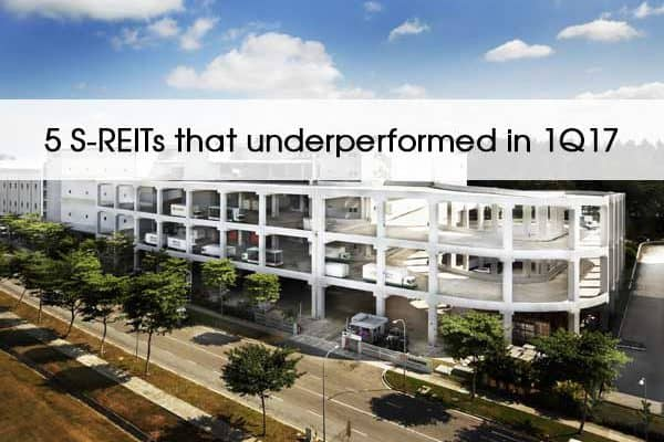 5 S-REITs that Underperformed in 1Q17