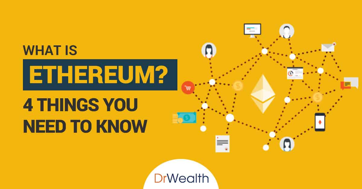 What Is Ethereum? 4 Things You Need To Know