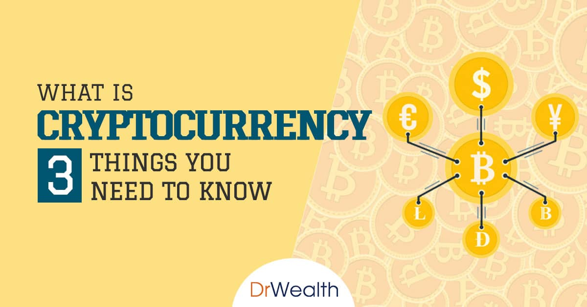 What is Cryptocurrency? 3 Things You Need to Know