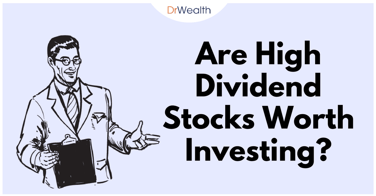 are high dividend stocks worth investing