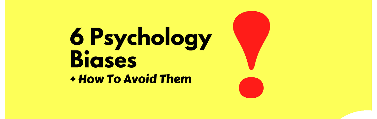 6 psychological biases