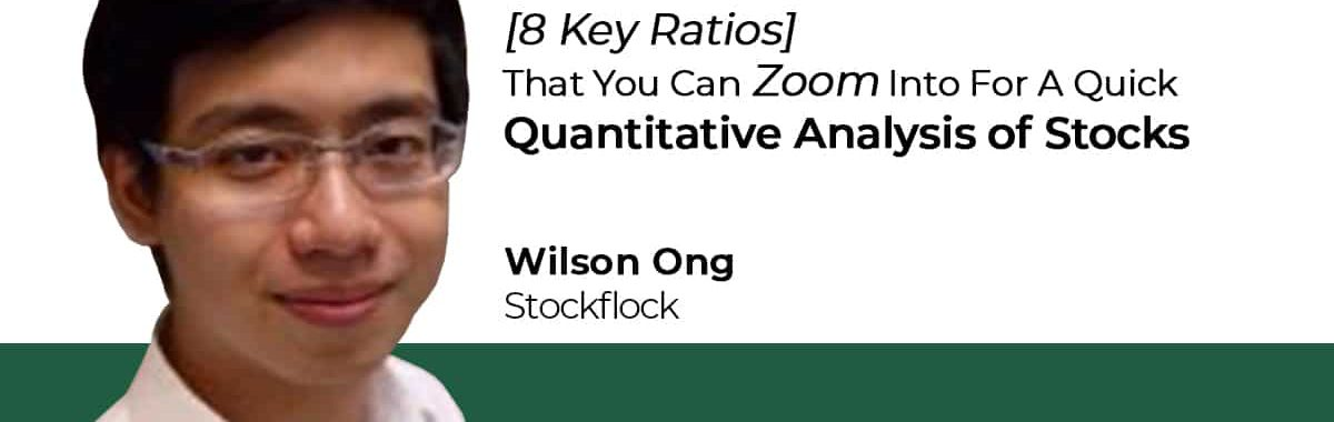 8 Key Ratios That You Can Zoom Into For A Quick Quantitative Analysis of Stocks