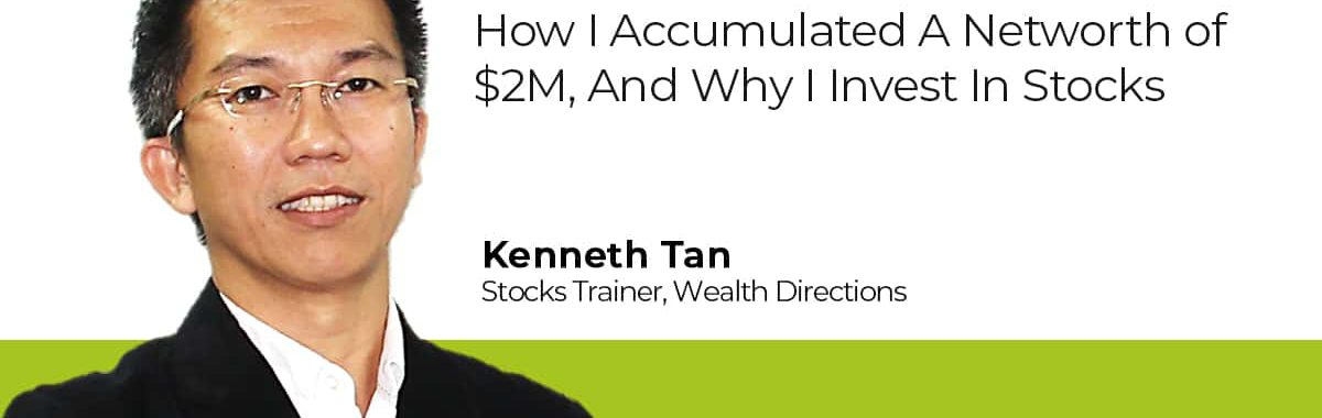 How I Accumulated A Networth of $2M, And Why I Invest In Stocks