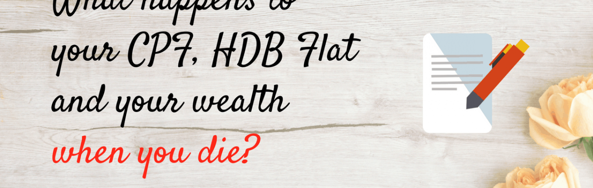 What happens to your CPF, HDB Flat and your wealth when you die_