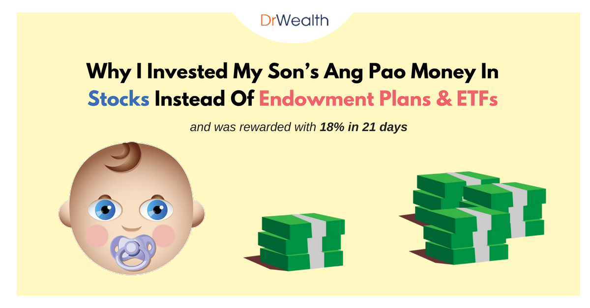 Why I Invested My Son's Ang Pao Money In Stocks Instead Of Endowment Plans & ETFs